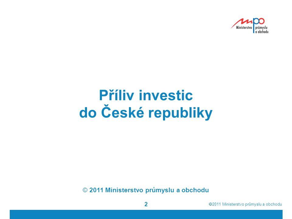  2011  Ministerstvo průmyslu a obchodu 23 Ministerstvo průmyslu a obchodu Na Františku 32, Praha 1 www.mpo.cz