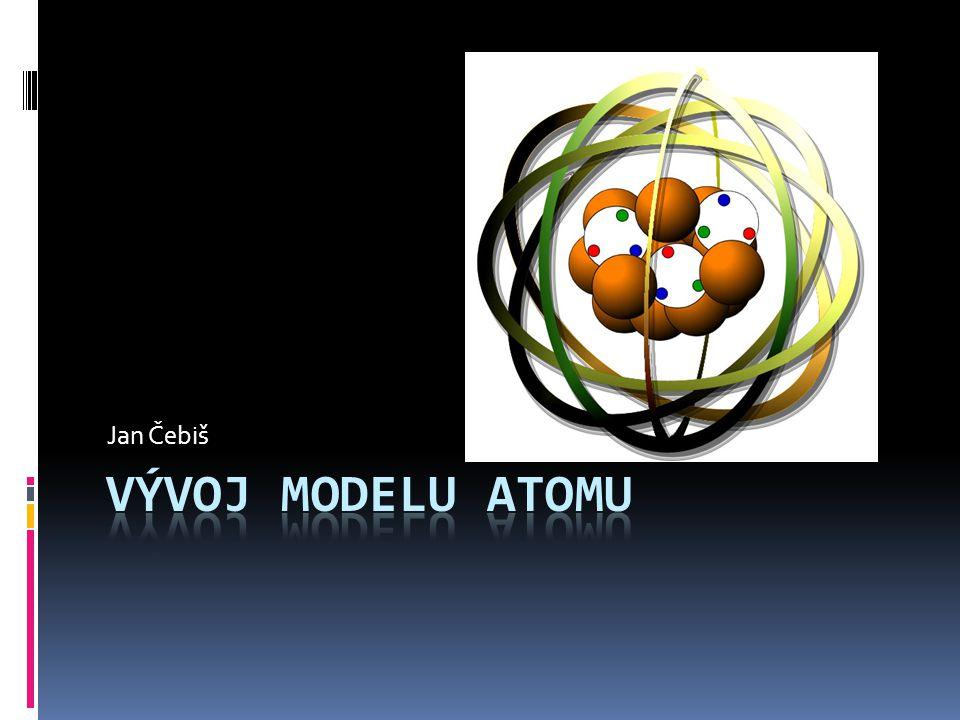 Definice atomu  Základní částice běžné hmoty, částice, kterou už chemickými prostředky dále nelze dělit.