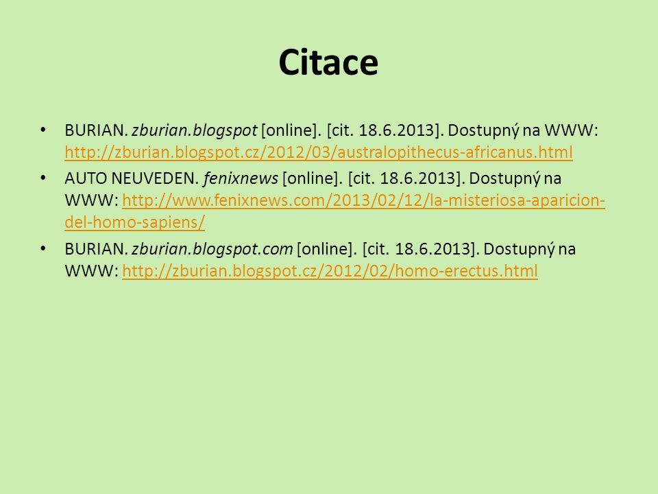 Citace BURIAN.zburian.blogspot [online]. [cit. 18.6.2013].