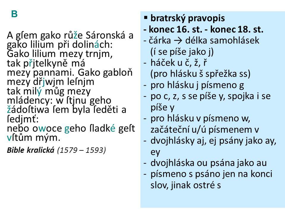  Doplň si informace o dalším vývoji (úpravách) českého pravopisu: