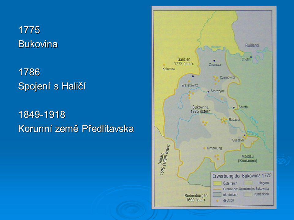 1775Bukovina1786 Spojení s Haličí 1849-1918 Korunní země Předlitavska