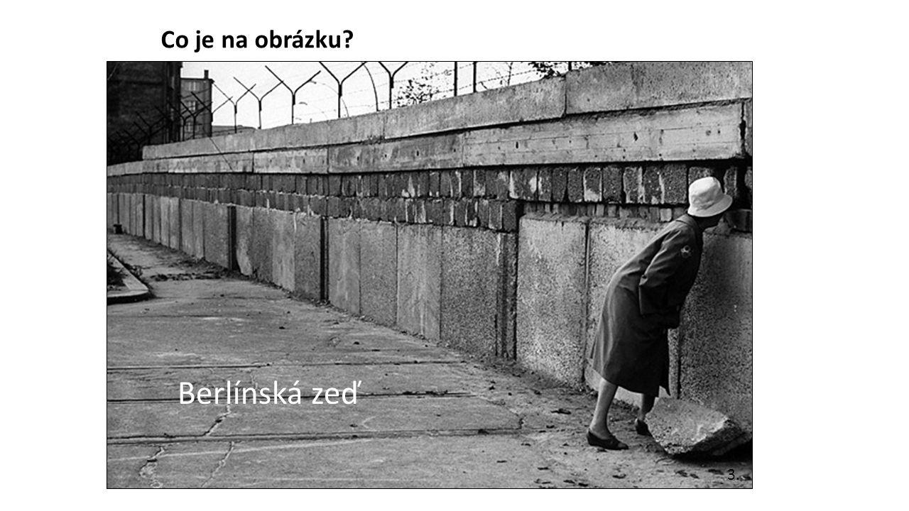 Co je na obrázku? 3. Berlínská zeď