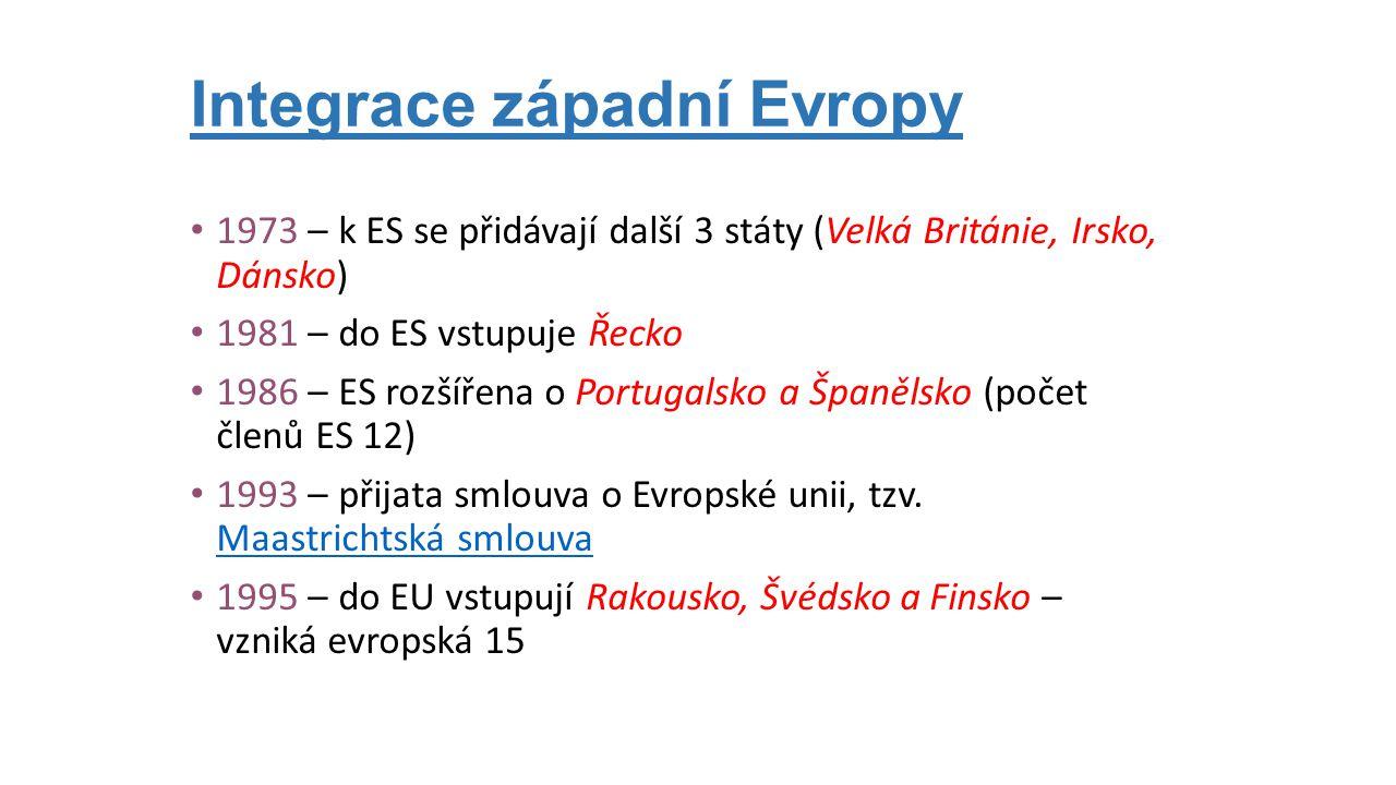 1973 – k ES se přidávají další 3 státy (Velká Británie, Irsko, Dánsko) 1981 – do ES vstupuje Řecko 1986 – ES rozšířena o Portugalsko a Španělsko (poče