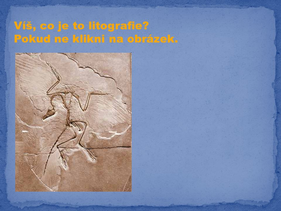 Víš, co je to litografie? Pokud ne klikni na obrázek.