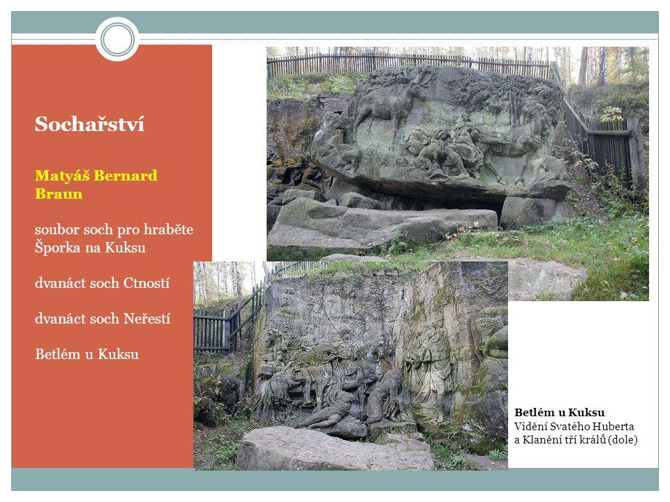 Sochařství Matyáš Bernard Braun soubor soch pro hraběte Šporka na Kuksu dvanáct soch Ctností dvanáct soch Neřestí Betlém u Kuksu Vidění Svatého Hubert