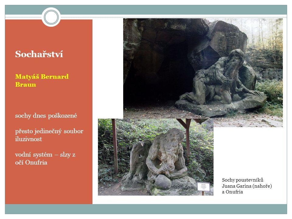 Sochařství Matyáš Bernard Braun sochy dnes poškozené přesto jedinečný soubor iluzivnost vodní systém – slzy z očí Onufria Sochy poustevníků Juana Gari