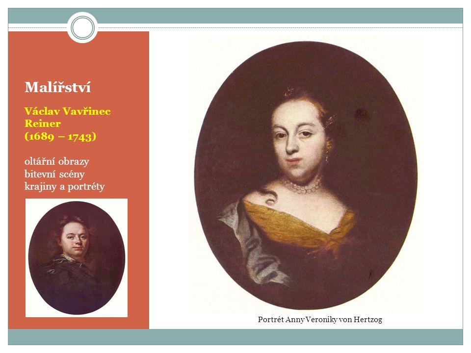 Malířství Václav Vavřinec Reiner (1689 – 1743) oltářní obrazy bitevní scény krajiny a portréty Portrét Anny Veroniky von Hertzog