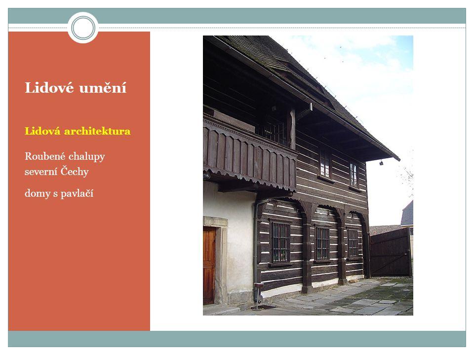 Lidové umění Lidová architektura Roubené chalupy severní Čechy domy s pavlačí