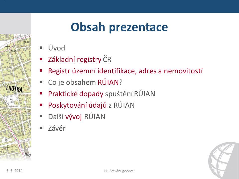 Základní registry ČR  Projekt základních registrů je v právním řádu ČR zakotven zákonem č.
