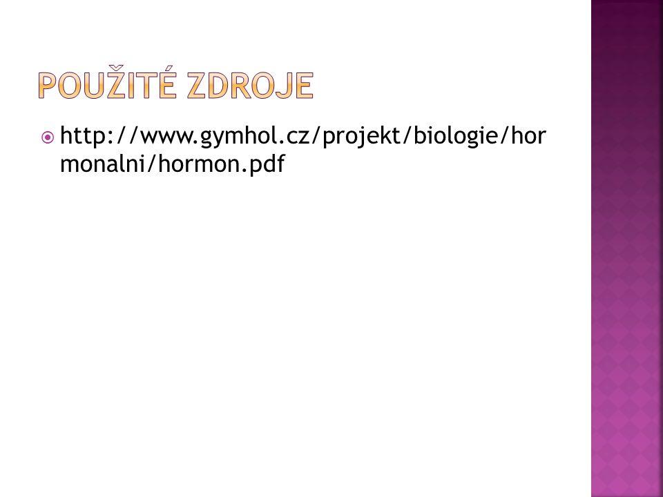  http://www.gymhol.cz/projekt/biologie/hor monalni/hormon.pdf