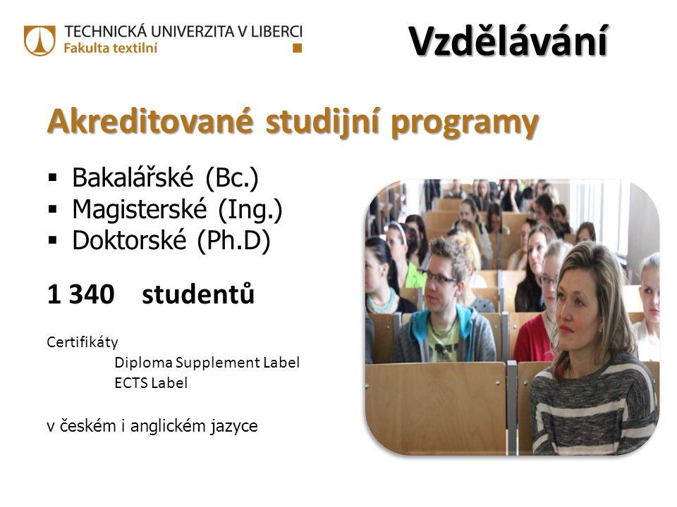 Akreditované studijní programy  Bakalářské (Bc.)  Magisterské (Ing.)  Doktorské (Ph.D) 1 340 studentů Certifikáty Diploma Supplement Label ECTS Lab