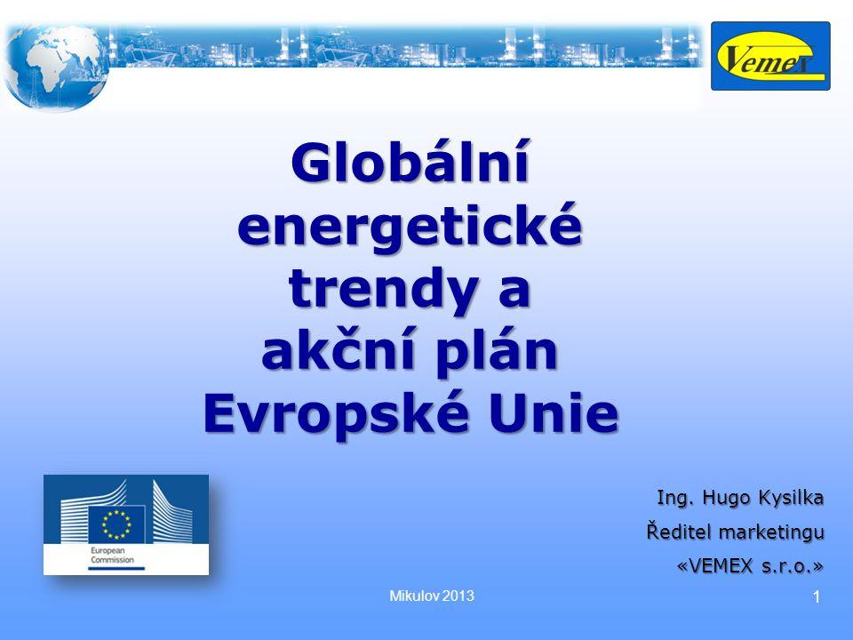 1 Globální energetické trendy a akční plán Evropské Unie Ing.