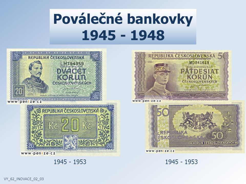 Poválečné bankovky 1945 - 1948 VY_62_INOVACE_02_03 1945 - 1953