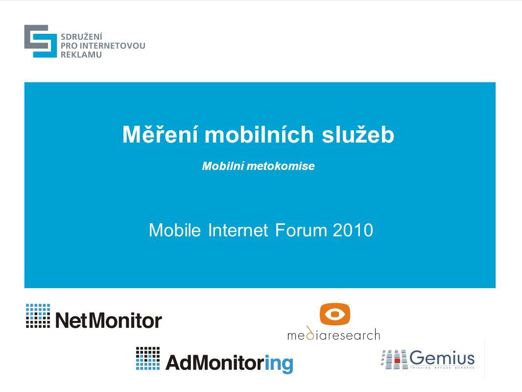 Měření mobilních služeb Mobilní metokomise Mobile Internet Forum 2010