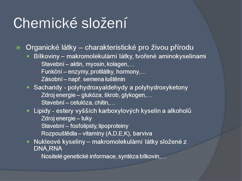 Chemické složení  Organické látky – charakteristické pro živou přírodu Bílkoviny – makromolekulární látky, tvořené aminokyselinami ○ Stavební – aktin