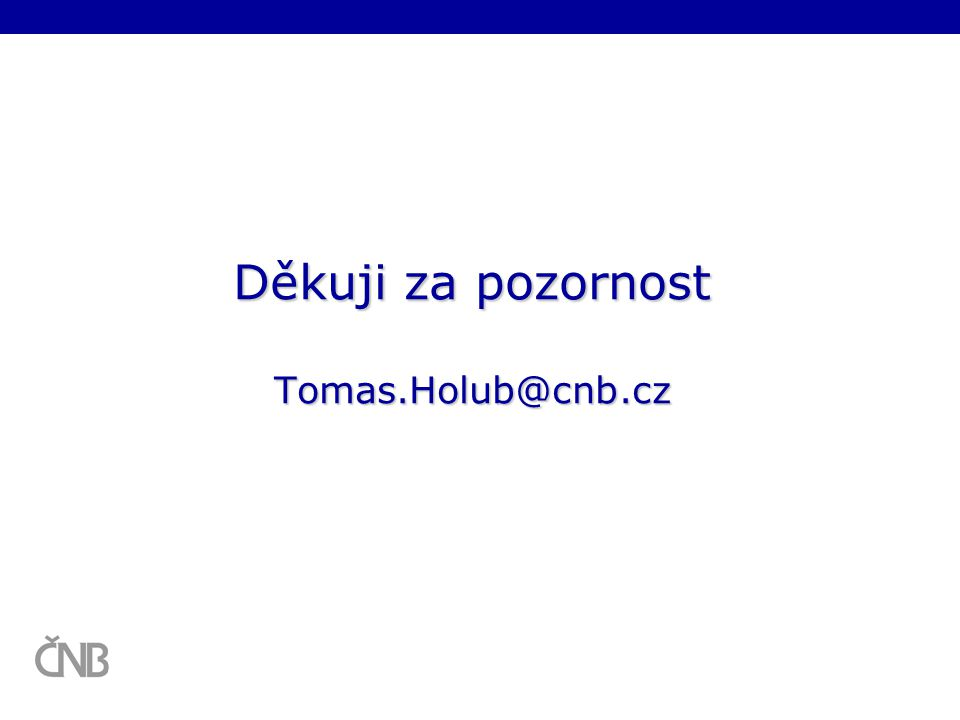 Děkuji za pozornost Tomas.Holub@cnb.cz