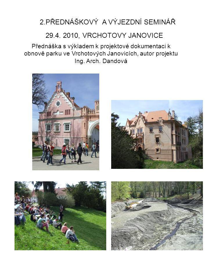 29.4. 2010, VRCHOTOVY JANOVICE 2.PŘEDNÁŠKOVÝ A VÝJEZDNÍ SEMINÁŘ Přednáška s výkladem k projektové dokumentaci k obnově parku ve Vrchotových Janovicích
