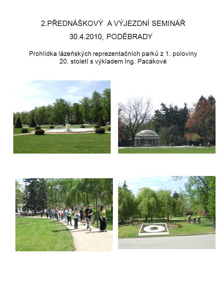30.4.2010, PODĚBRADY 2.PŘEDNÁŠKOVÝ A VÝJEZDNÍ SEMINÁŘ Prohlídka lázeňských reprezentačních parků z 1. poloviny 20. století s výkladem Ing. Pacákové