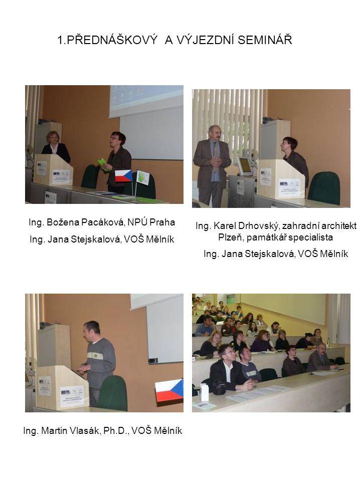 1.PŘEDNÁŠKOVÝ A VÝJEZDNÍ SEMINÁŘ Ing.Božena Pacáková, NPÚ Praha Ing.
