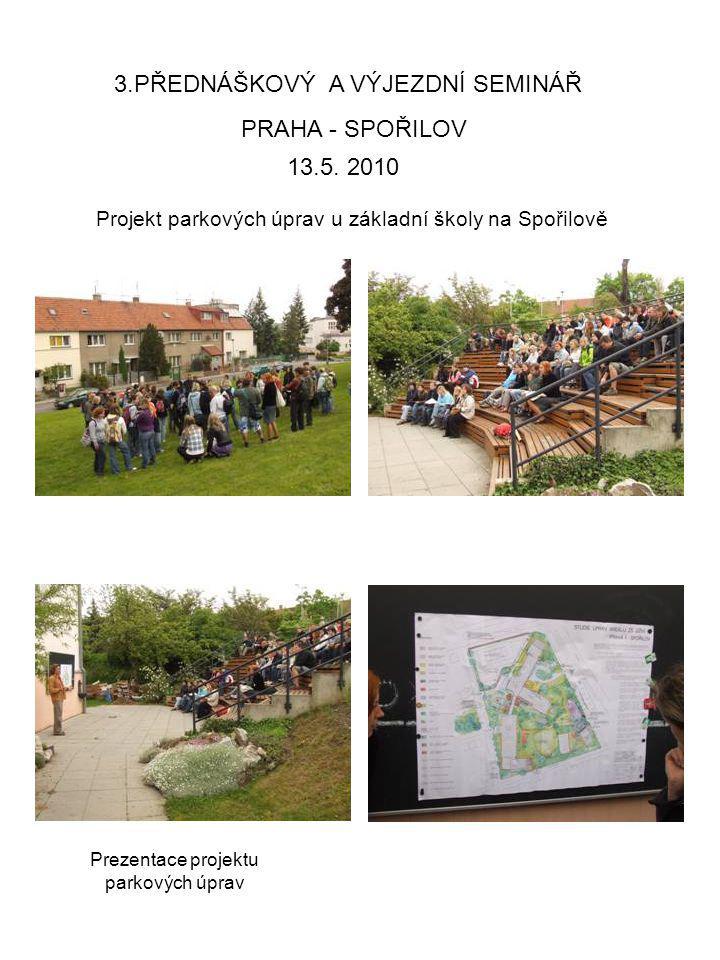 Prezentace projektu parkových úprav 3.PŘEDNÁŠKOVÝ A VÝJEZDNÍ SEMINÁŘ 13.5. 2010 PRAHA - SPOŘILOV Projekt parkových úprav u základní školy na Spořilově