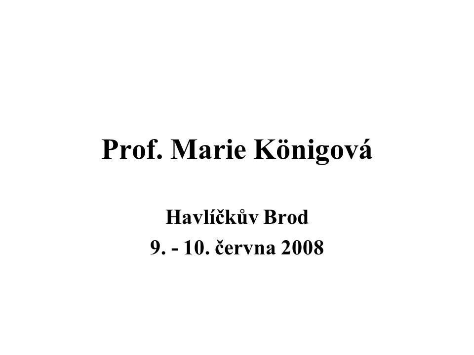 Prof. Marie Königová Havlíčkův Brod 9. - 10. června 2008
