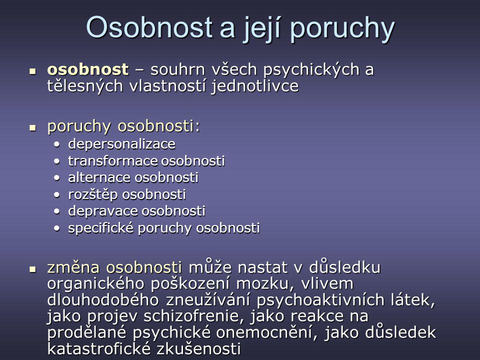 Osobnost a její poruchy osobnost – souhrn všech psychických a tělesných vlastností jednotlivce osobnost – souhrn všech psychických a tělesných vlastno