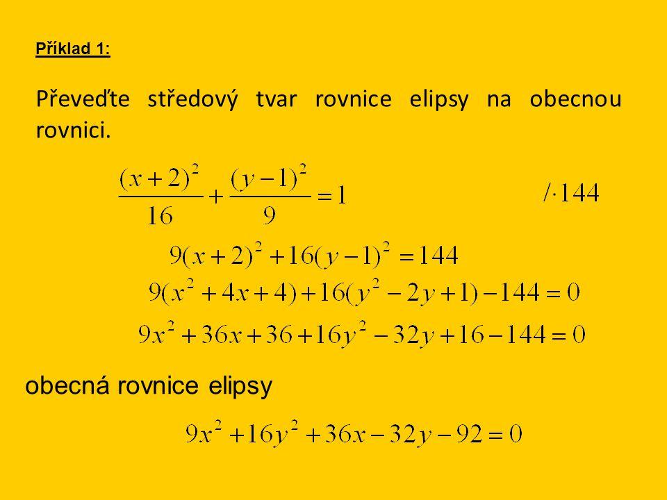 Převeďte středový tvar rovnice elipsy na obecnou rovnici. Příklad 1: obecná rovnice elipsy