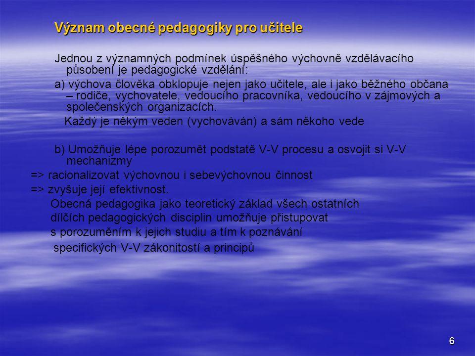 7 Zdroje pedagogických informací 1.Pedagogické časopisy - české - slovenské - mezinárodní 2.