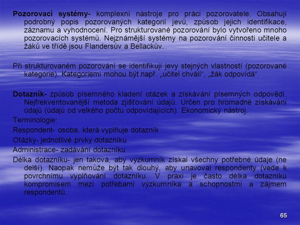 65 Pozorovací systémy- komplexní nástroje pro práci pozorovatele.