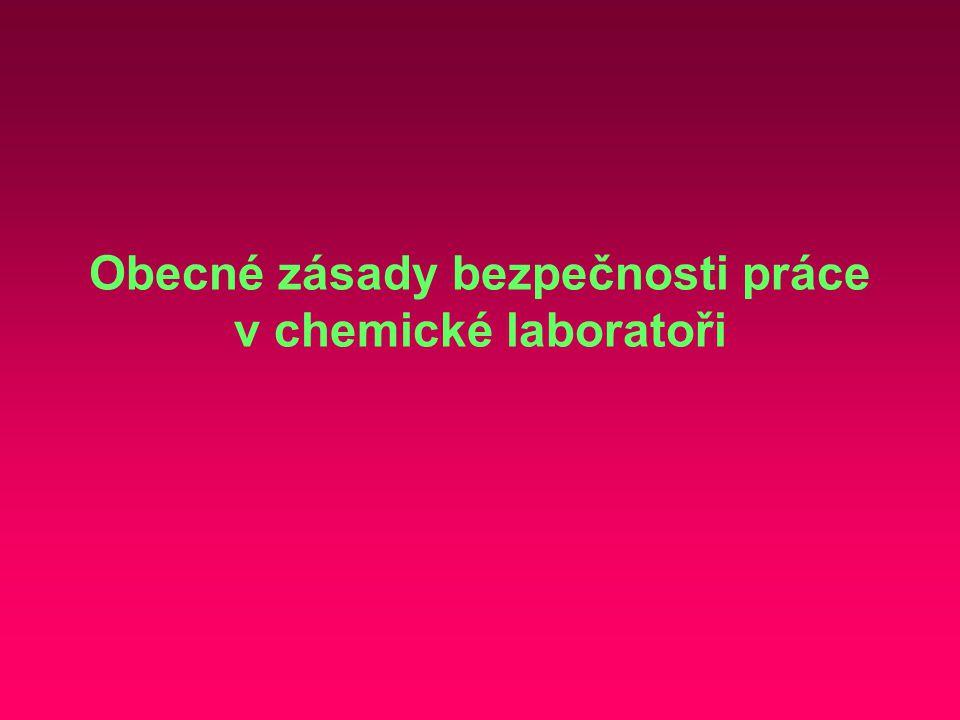 Obecné zásady bezpečnosti práce v chemické laboratoři