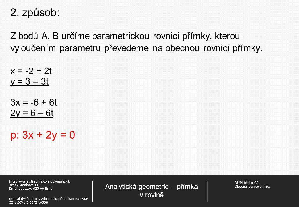 DUM číslo: 02 Obecná rovnice přímky Analytická geometrie – přímka v rovině Integrovaná střední škola polygrafická, Brno, Šmahova 110 Šmahova 110, 627