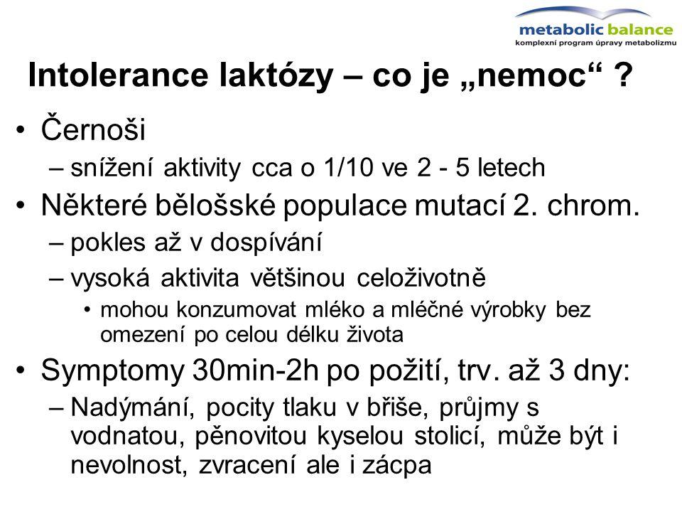 """Intolerance laktózy – co je """"nemoc"""" ? Černoši –snížení aktivity cca o 1/10 ve 2 - 5 letech Některé bělošské populace mutací 2. chrom. –pokles až v dos"""