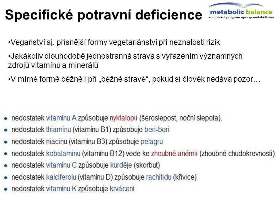 Specifické potravní deficience zacíleno na ty nejčastější 1. Bílkoviny - proteiny - veg. 2. Železo – veg. 3. Jód – veg. 4. Vitamín A Vitamín B12 – veg