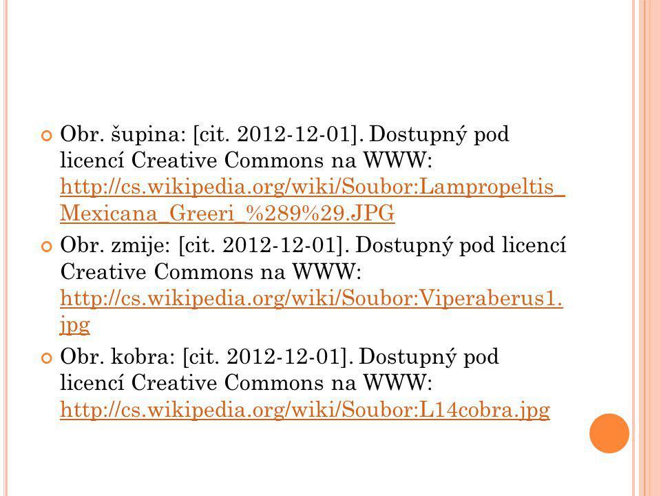 Obr. šupina: [cit. 2012-12-01]. Dostupný pod licencí Creative Commons na WWW: http://cs.wikipedia.org/wiki/Soubor:Lampropeltis_ Mexicana_Greeri_%289%2