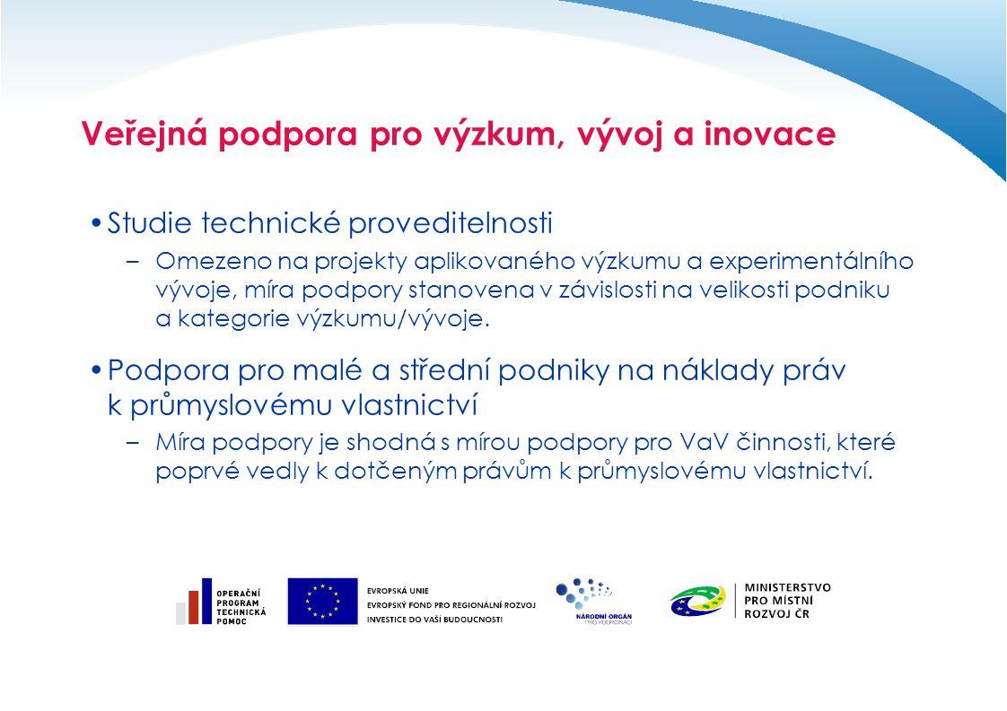 Veřejná podpora pro výzkum, vývoj a inovace Studie technické proveditelnosti –Omezeno na projekty aplikovaného výzkumu a experimentálního vývoje, míra
