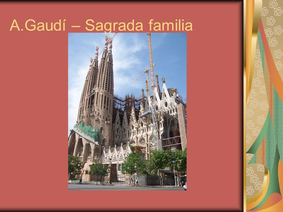 A.Gaudí – Sagrada familia