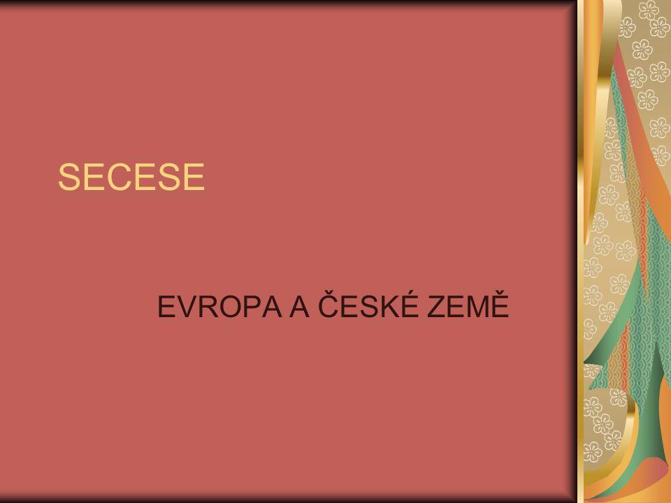 Obecná charakteristika Secese je posledním jednotným slohem, který zasáhl do všech oblastí života.