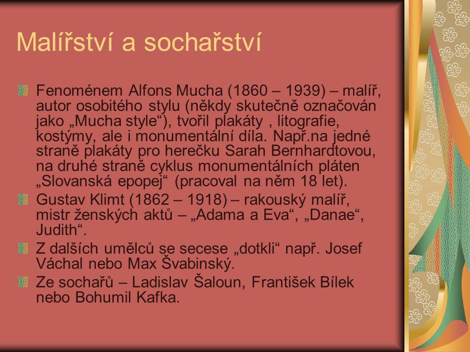 """Malířství a sochařství Fenoménem Alfons Mucha (1860 – 1939) – malíř, autor osobitého stylu (někdy skutečně označován jako """"Mucha style""""), tvořil plaká"""