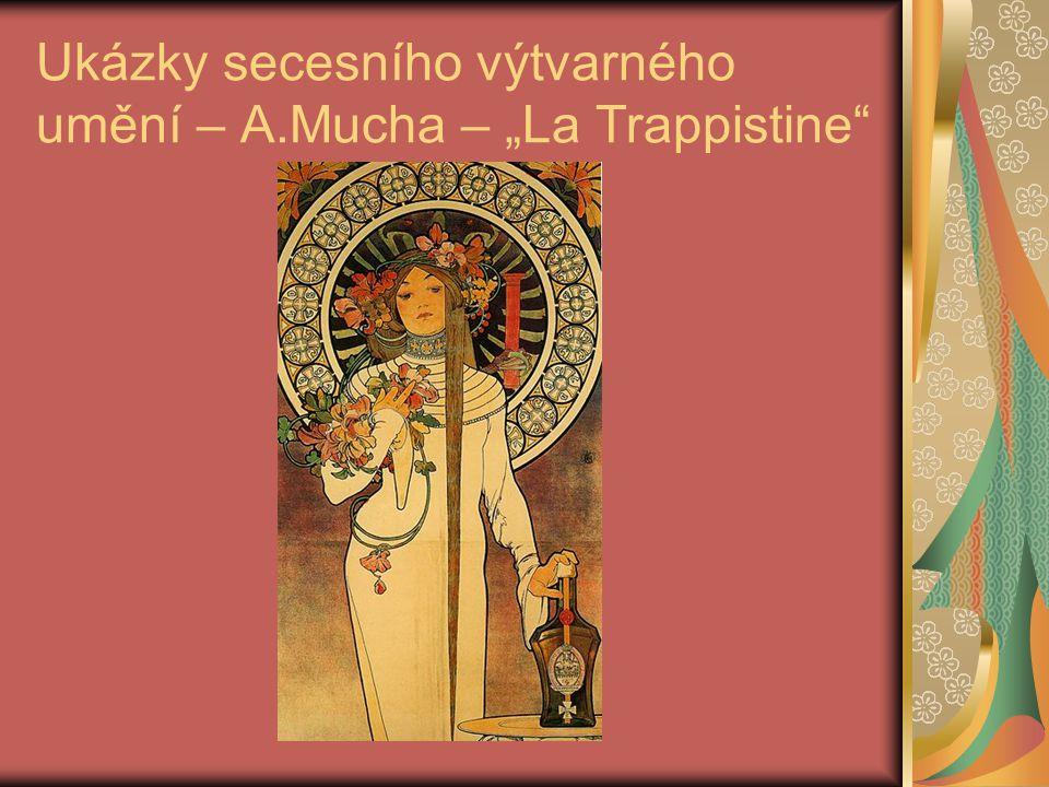 """Ukázky secesního výtvarného umění – A.Mucha – """"La Trappistine"""""""