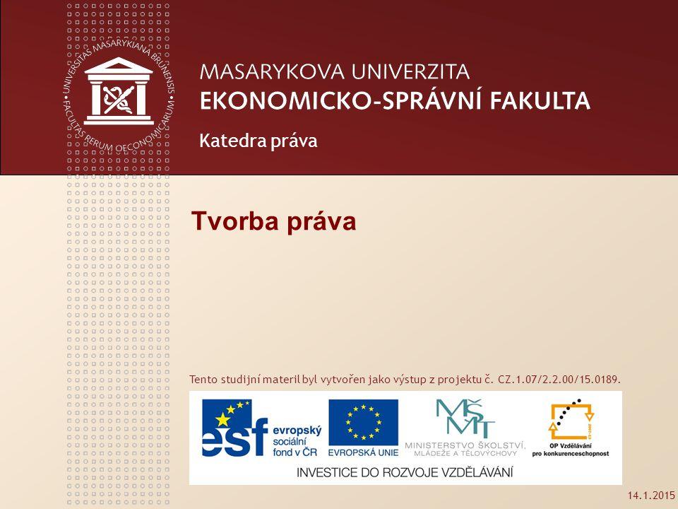 www.econ.muni.cz 12 Platnost, účinnost vyhlášení (publikace) ve Sb.