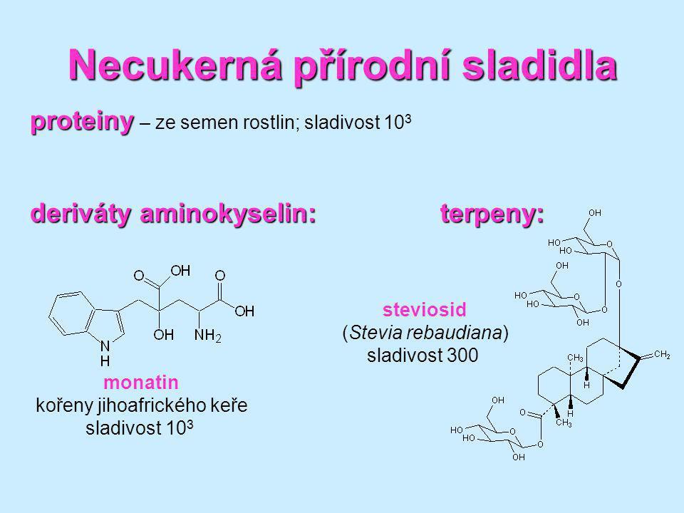 Necukerná přírodní sladidla steviosid (Stevia rebaudiana) sladivost 300 proteiny proteiny – ze semen rostlin; sladivost 10 3 deriváty aminokyselin:ter