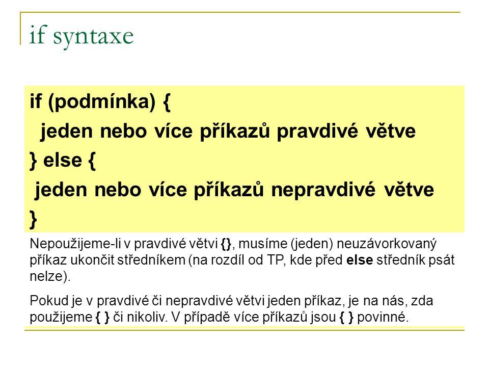 if vnořování V kladné větvi či záporné může být libovolný příkaz, tedy i další if.