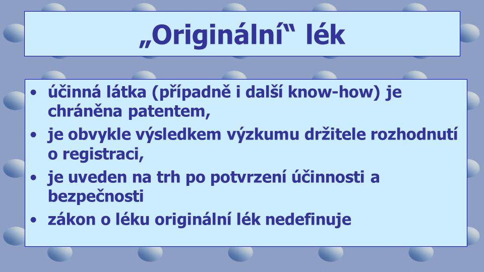 """""""Originální lék účinná látka (případně i další know-how) je chráněna patentem, je obvykle výsledkem výzkumu držitele rozhodnutí o registraci, je uveden na trh po potvrzení účinnosti a bezpečnosti zákon o léku originální lék nedefinuje"""