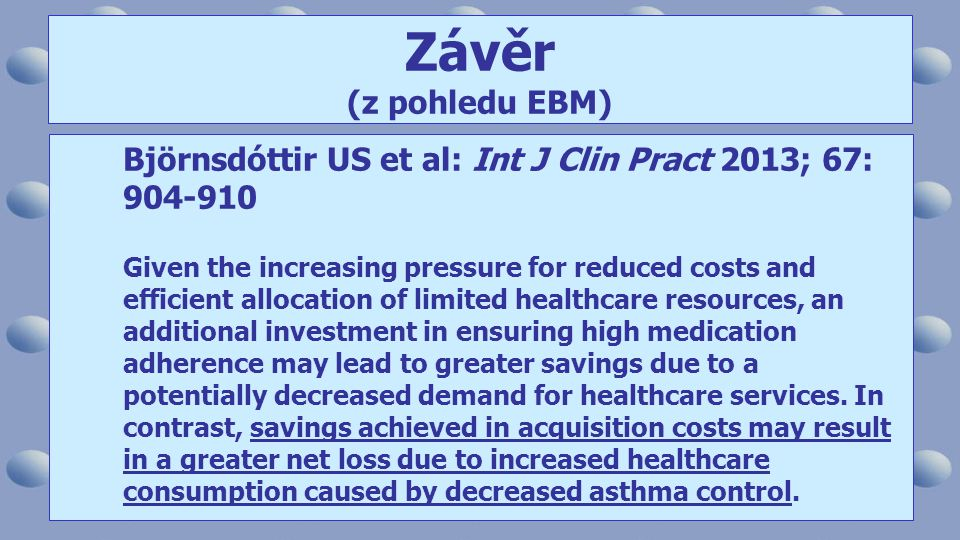 Björnsdóttir US et al: Int J Clin Pract 2013; 67: 904-910 Given the increasing pressure for reduced costs and efficient allocation of limited healthca