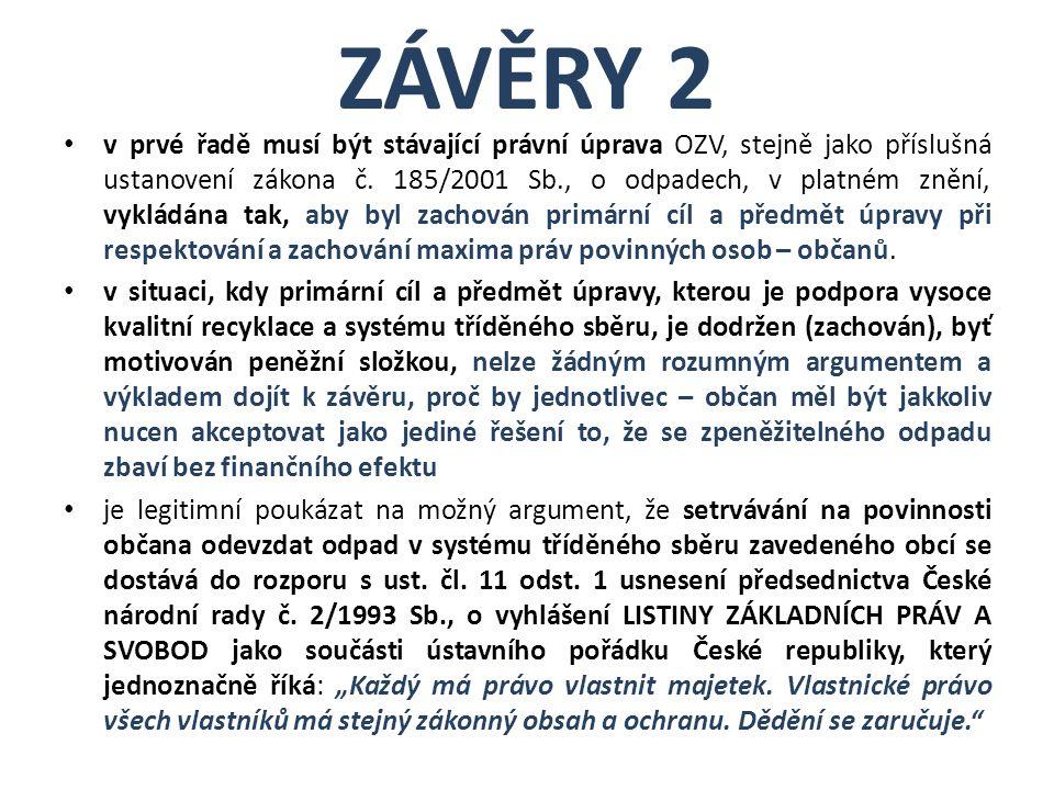 ZÁVĚRY 2 v prvé řadě musí být stávající právní úprava OZV, stejně jako příslušná ustanovení zákona č.