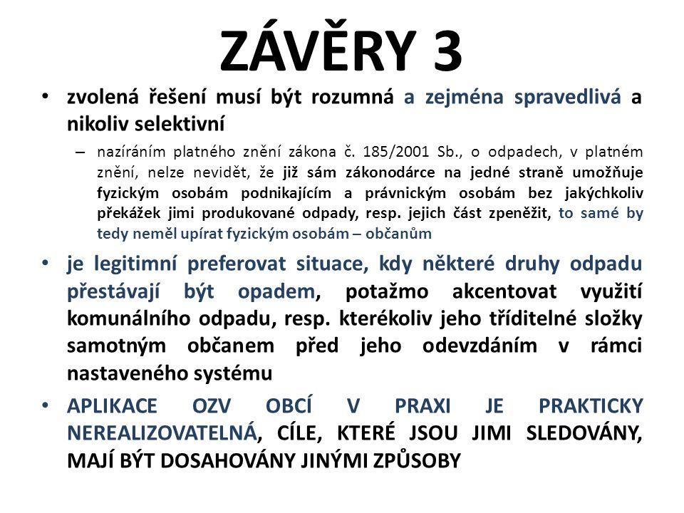 ZÁVĚRY 3 zvolená řešení musí být rozumná a zejména spravedlivá a nikoliv selektivní – nazíráním platného znění zákona č.