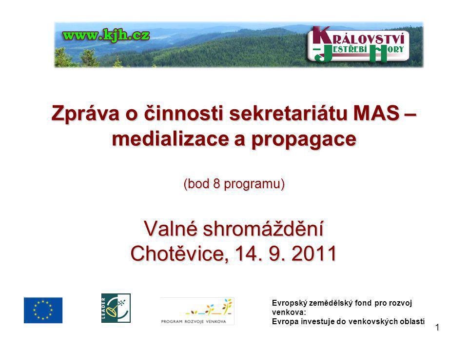 Zpráva o činnosti sekretariátu MAS – medializace a propagace (bod 8 programu) Valné shromáždění Chotěvice, 14.
