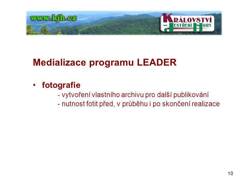 Medializace programu LEADER fotografie - vytvoření vlastního archivu pro další publikování - nutnost fotit před, v průběhu i po skončení realizace 10