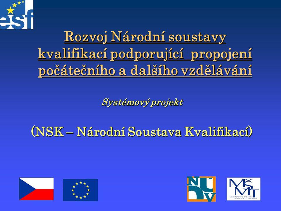 Rozvoj Národní soustavy kvalifikací podporující propojení počátečního a dalšího vzdělávání Systémový projekt (NSK – Národní Soustava Kvalifikací)