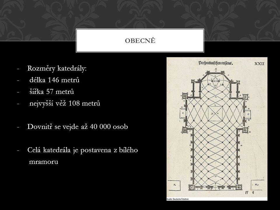 -Rozměry katedrály: - délka 146 metrů - šířka 57 metrů - nejvyšší věž 108 metrů -Dovnitř se vejde až 40 000 osob -Celá katedrála je postavena z bílého